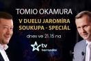 Duel Jaromíra Soukupa SPECIÁL s Tomiem Okamurou.