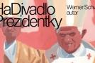 Brněnské HaDivadlo uvede Prezidentky od Rakušana Schwaba.