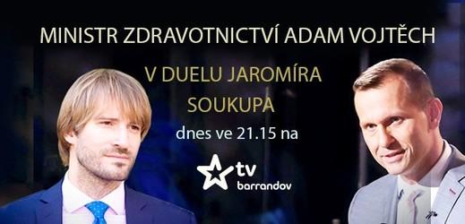 Duel Jaromíra Soukupa s ministrem Adamem Vojtěchem.