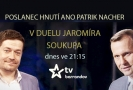 Duel Jaromíra Soukupa s Patrikem Nacherem.