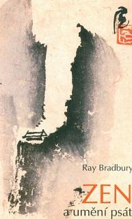 Zen a umění psát od Raye Bradburyho.
