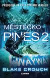 Městečko Pines 2.