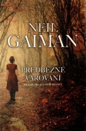 Předběžné varování od Neila Gaimana.